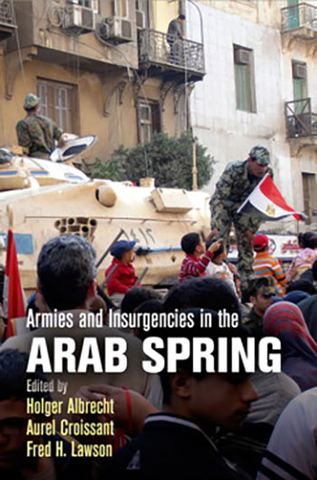 Armies and Insurgencies in the Arab Spring